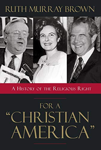 9781573929738: For A Christian America: A History of the Religious Right