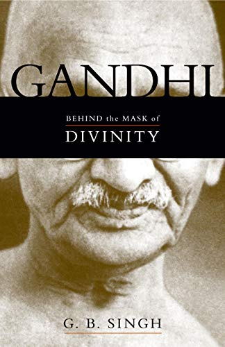 9781573929981: Gandhi: Behind the Mask of Divinity