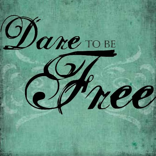 9781573990004: Dare To Be Free