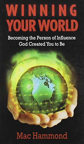 Winning Your World: Becoming the Person of: Mac Hammond
