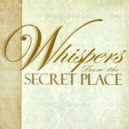 Whispers From the Secret Place: Lynne Hammond