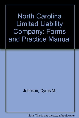 9781574000382: North Carolina Limited Liability Company: Forms and Practice Manual