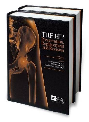 The Hip: Preservation Replacement and Revision (Hardback)