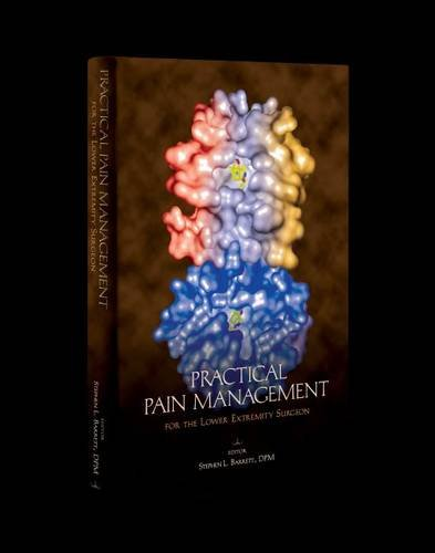9781574001518: Practical Pain Management: For the Lower Extremity Surgeon