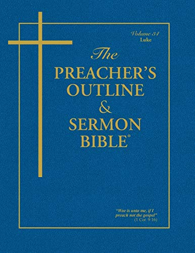 9781574070040: The Preacher's Outline & Sermon Bible: Luke (Preacher's Outline & Sermon Bible-KJV)