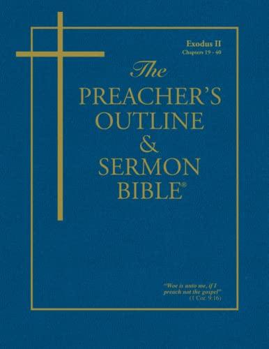 9781574070507: The Preacher's Outline & Sermon Bible: Exodus Vol. 2 (Preacher's Outline & Sermon Bible-KJV)