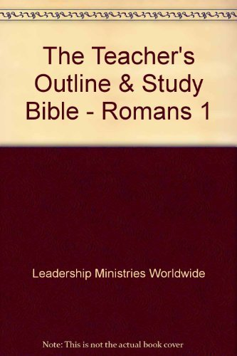 The Teacher's Outline & Study Bible: Romans: Editor-Alpha-Omega Ministries