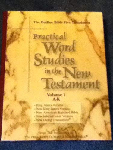 OUTLINE BIBLE FIVE TRANSLATION PRACTICAL WORD STUDIES: ALPHA-OMEGA MINISTRIES
