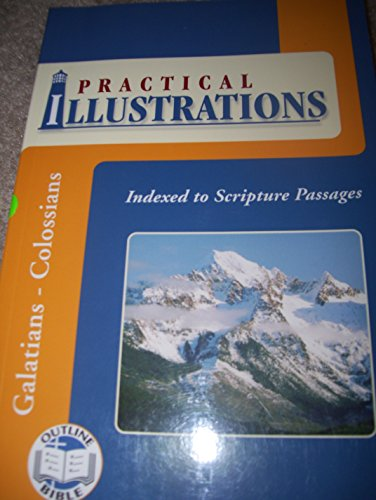 Practical Illustrations, Galatians - Colossians: Leadership Ministries Worldwide