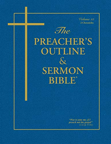 The Preacher's Outline & Sermon Bible, 2 Chronicles: Leadership Ministries Worldwide