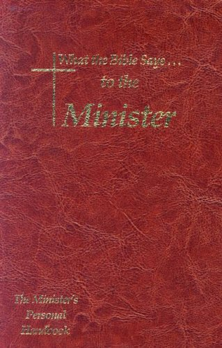 9781574072334: What the Bible Says to the Minister: The Minister's Personal Handbook