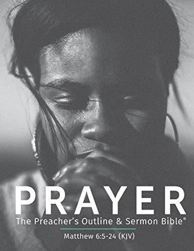 Prayer KJV: The Preacher s Outline Sermon: Anonymous