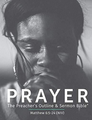 Prayer NIV: The Preacher s Outline Sermon: Anonymous