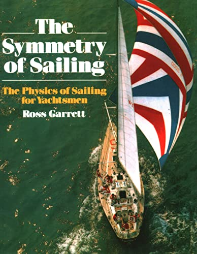 9781574090000: The Symmetry of Sailing: The Physics of Sailing for Yachtsman
