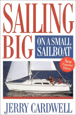 9781574090079: Sailing Big on a Small Sailboat