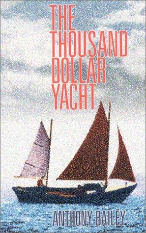 9781574090116: The Thousand Dollar Yacht