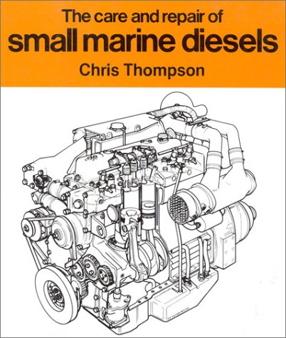 9781574090147: The Care and Repair of Small Marine Diesels