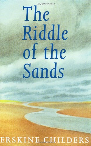 The Riddle of the Sands: A Record of Secret Service - Childers, Erskine