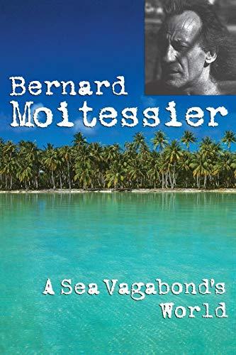 9781574090215: A Sea Vagabond's World: Boats and Sails, Distant Shores, Islands and Lagoons
