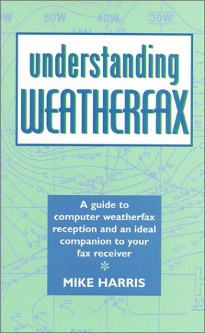 Understanding Weatherfax (1574090313) by Harris, Mike