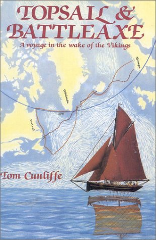 9781574090451: Topsail and Battleaxe: A Voyage in the Wake of the Vikings