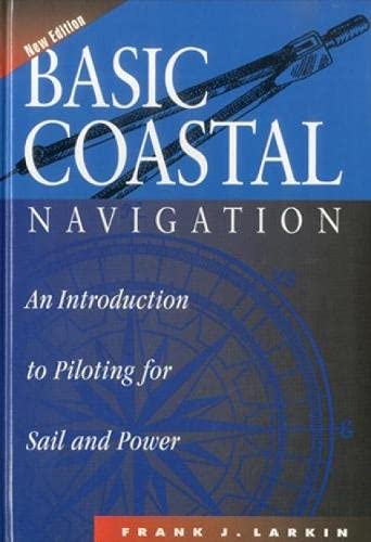 9781574090529: Basic Coastal Navigation: An Introduction to Piloting for Sail and Power