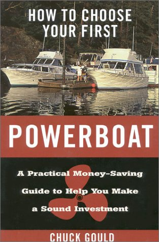 9781574090567: How to Choose Your First Powerboat: A Practical Money -saving Guide to Help You Make a Sound Investment