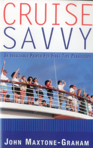 Cruise Savvy: An Invaluable Primer for First: Maxtone-Graham, John