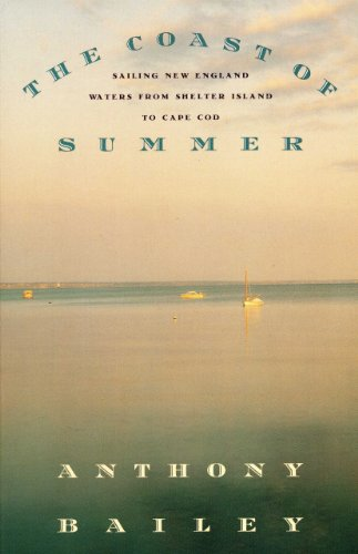 9781574090741: The Coast of Summer: Sailing New England Waters from Shelter Island to Cape Cod
