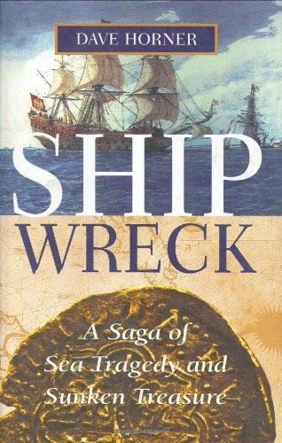 9781574090840: Shipwreck: A Saga of Sea Tragedy and Sunken Treasure