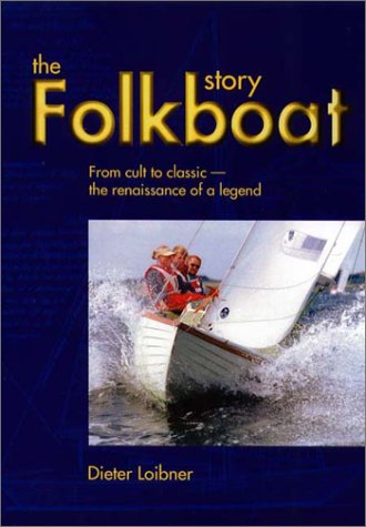 9781574091229: The Folkboat Story: From Cult to Classic-The Renaissance of a Legend