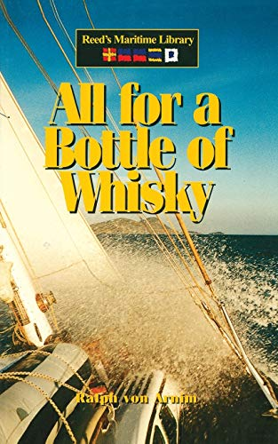 All for a Bottle of Whisky (Reed's Maritime Library): Arnim, Ralph von