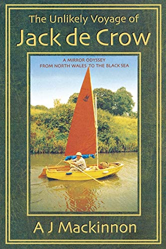 9781574091526: The Unlikely Voyage of Jack de Crow: A Mirror Odyssey from North Wales to the Black Sea