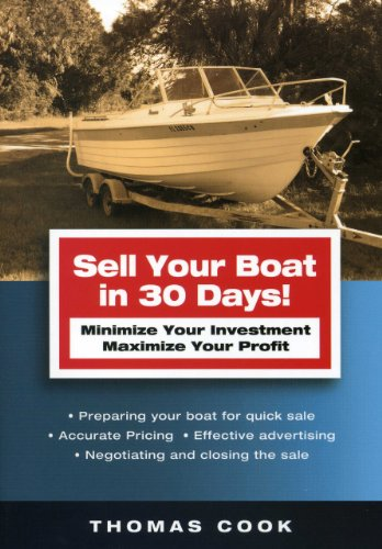 Sell Your Boat in 30 Days: Minimize Your Investment Maximize Your Profit: Thomas Cook Joan and ...