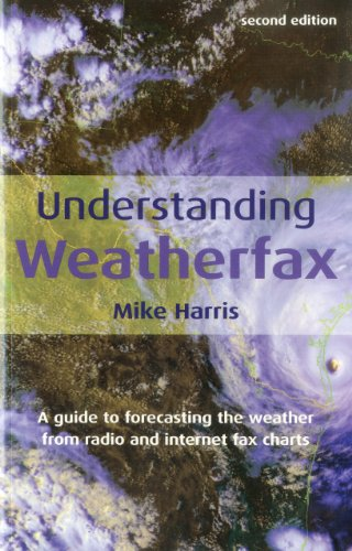 9781574092158: Understanding Weatherfax: A Guide to Forecasting the Weather from Radio and Internet Fax Charts