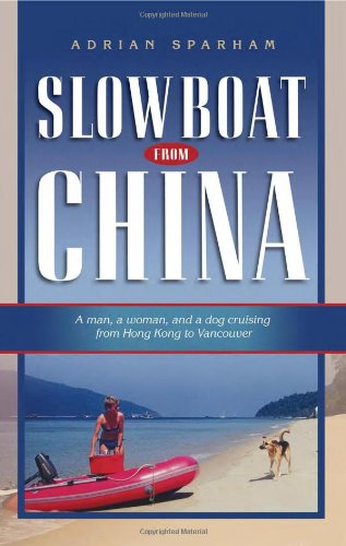Slow Boat from China : A Man,: Adrian Sparham