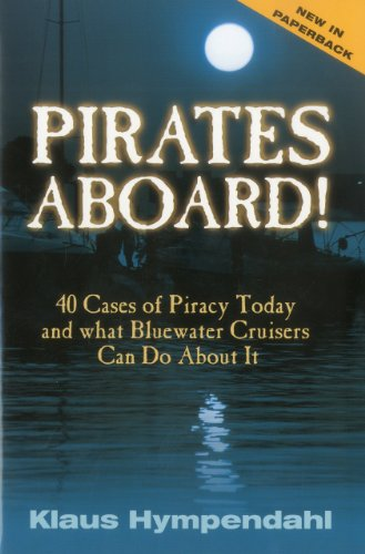 9781574092301: Pirates Aboard!: Forty Cases of Piracy Today and What Bluewater Cruisers Can Do About It