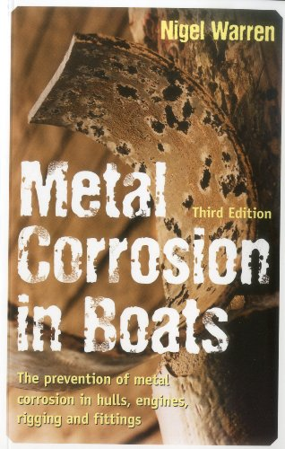 9781574092370: Metal Corrosion in Boats: The Prevention of Metal Corrosion in Hulls, Engines, Rigging and Fittings