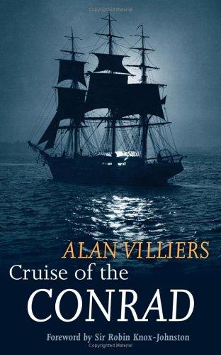 Cruise of the Conrad: Alan Villiers; William