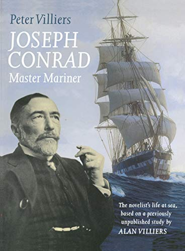 Joseph Conrad Master Mariner : The Novelist's: Villiers, Peter :