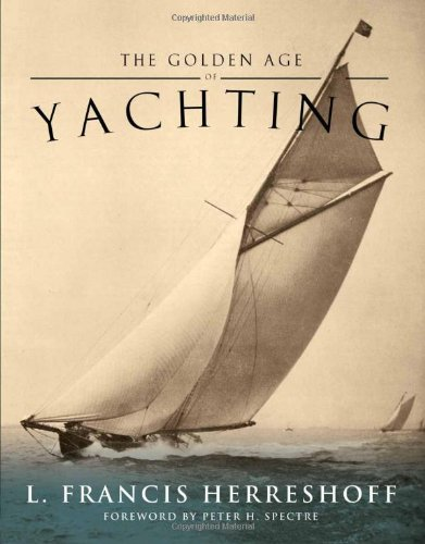 The Golden Age of Yachting (Paperback): L. Francis Herreshoff
