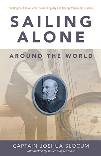 Sailing Alone Around the World: The Original Edition with the Thomas Fogarty and George Varian ...