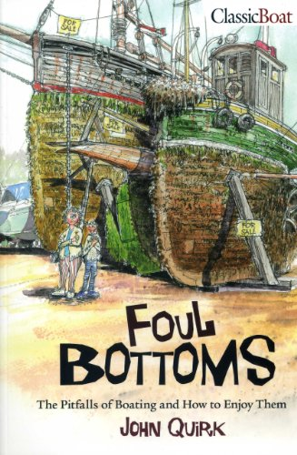 Foul Bottoms: The Pitfalls of Boating and How to Enjoy Them (Paperback): John Quirk