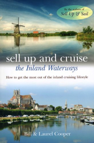 9781574092974: Sell Up and Cruise the Inland Waterways: How to Get the Most out of the Inland Cruising Lifestyle