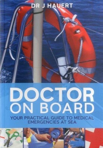 Doctor on Board: Your Practical Guide to Medical Emergencies at Sea: Hauert, Jurgen; Hauert, J.