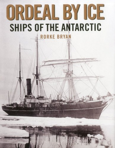 9781574093124: Ordeal by Ice: Ships of the Antarctic