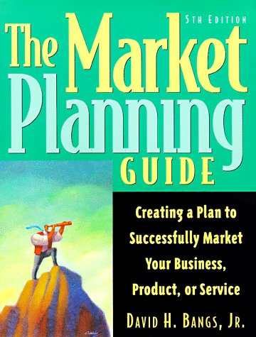 9781574100983: The Market Planning Guide: Creating a Plan to Successfully Market Your Business, Products, or Service