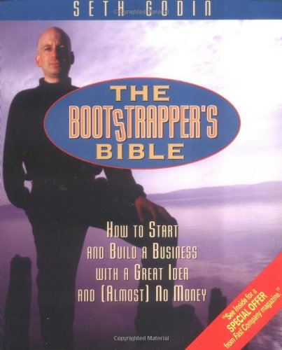 9781574101034: The Bootstrapper's Bible: How to Start and Build a Business With a Great Idea and (Almost) No Money