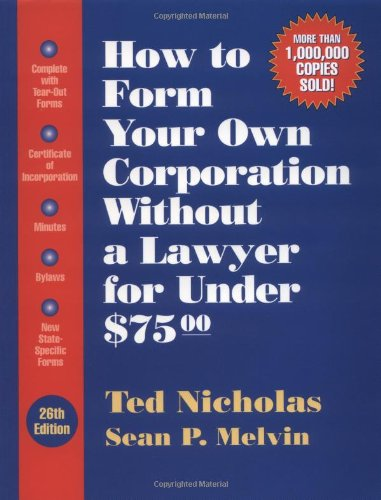 9781574101256: How To Form Your Own Corporation Without a Lawyer for Under $75.00