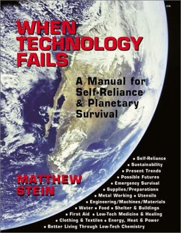 9781574160475: When Technology Fails: A Manual for Self Reliance & Planetary Survival